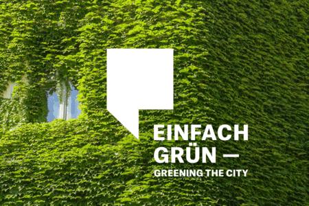 """Ausstellung """"Einfach Grün. Greening the City"""""""